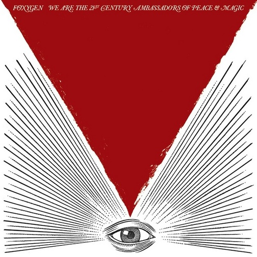 Foxygen-We-Are-The-21st-Century-Ambassadors-Of-Peace-And-Magic.jpg